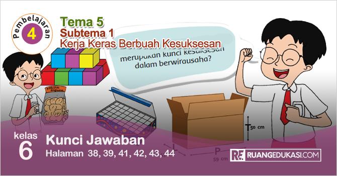 Kunci Jawaban Buku Tematik Tema 5 Kelas 6 Halaman 38, 39, 41, 42, 43, 44 Kurikulum 2013