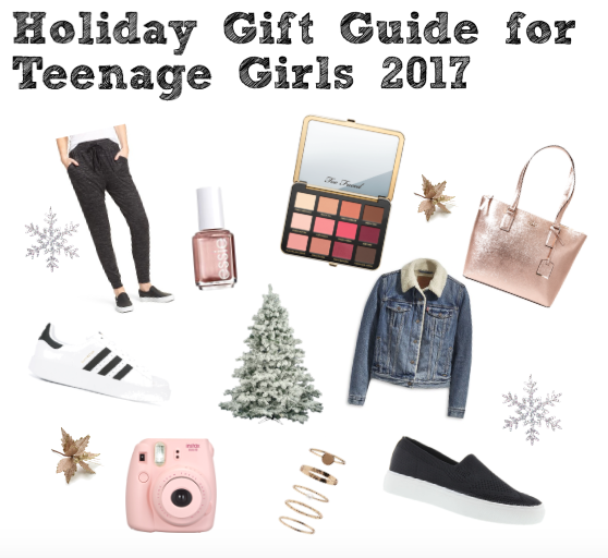 Holiday Gift Guide for Teenage Girls 2017