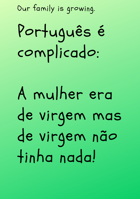 Português é complicado: A mulher era de virgem mas de virgem não tinha nada