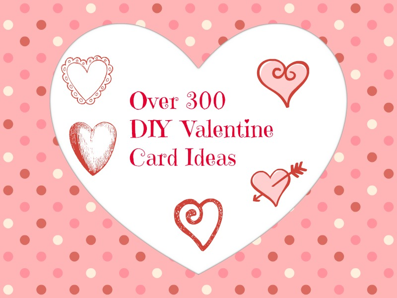 CONTROLLING Craziness DIY Valentines Day Cards and Sayings – How to Make Your Own Valentines Card