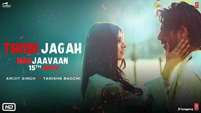Thodi Jagah Lyrics - Marjaavaan | Arijit Singh