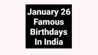 January 26 famous birthdays in India Indian celebrity stars