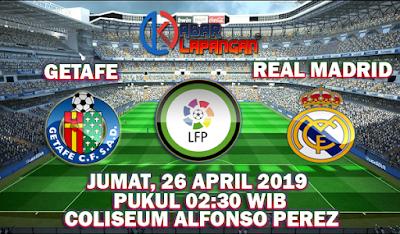 Prediksi Bola Getafe vs Real Madrid 26 April 2019