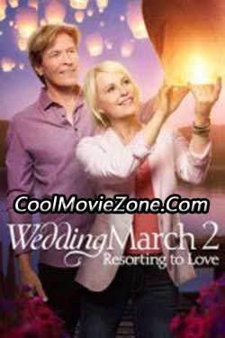 The Wedding March 2: Resorting to Love (2017)