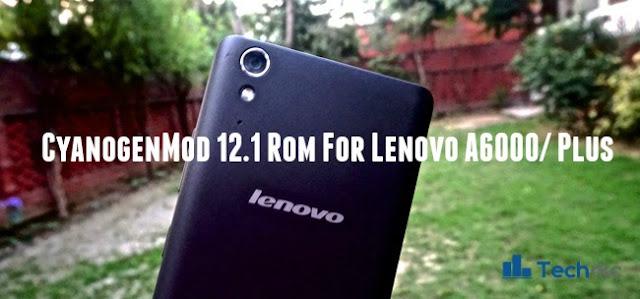 [Lenovo A6000/ Plus] CyanogenMod 12.1 Custom ROM Update 3