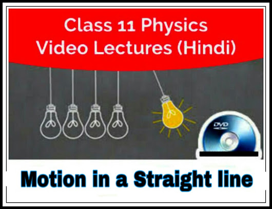 Free video lecture of Motion in a Straight Line class 11 Physics
