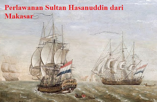 Perlawanan Sultan Hasanuddin Terhadap VOC