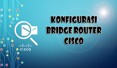 konfigurasi bridge port router cisco