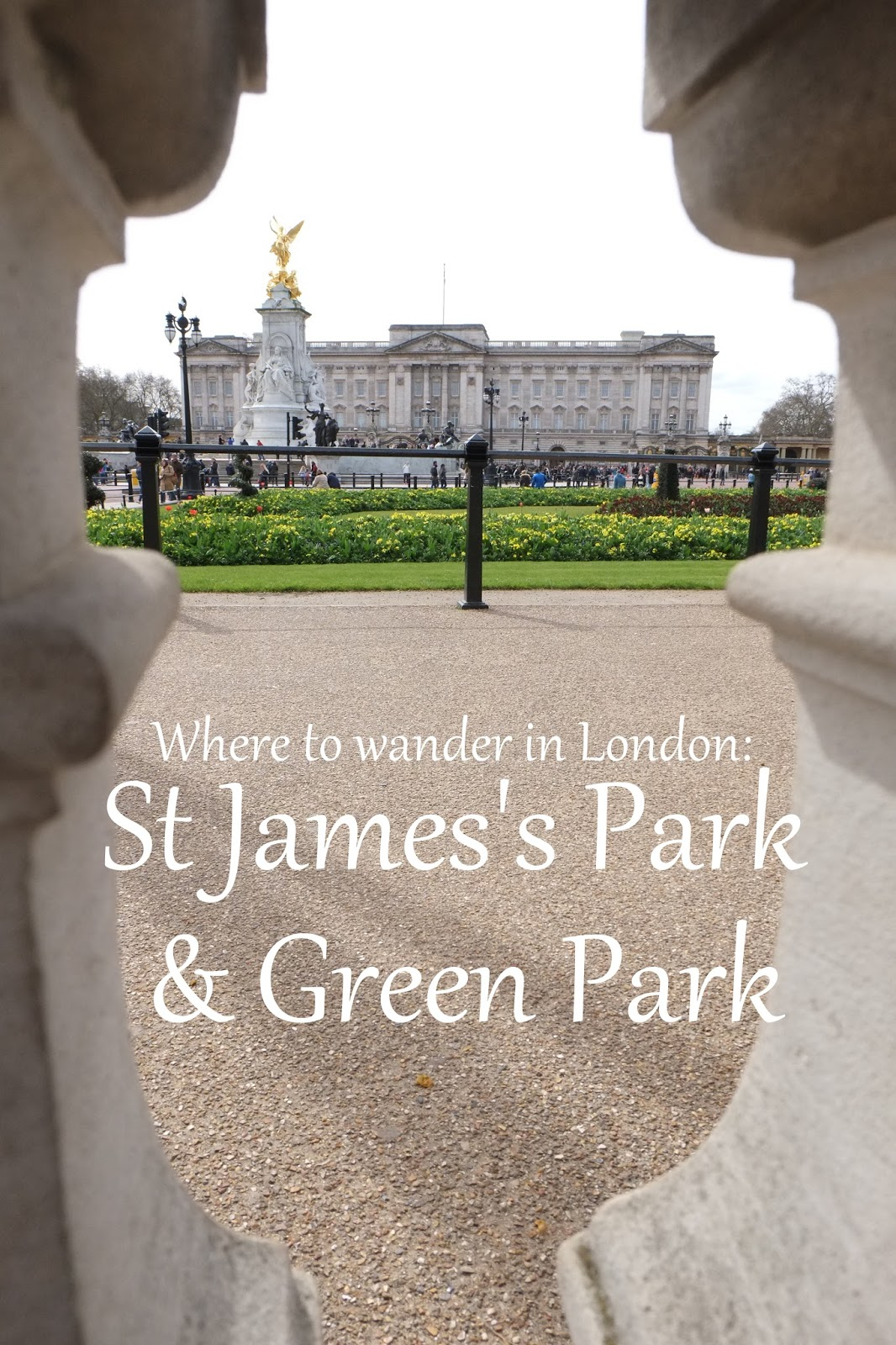 What to do in London St James's Park and Green Park // Adventures of a London Kiwi