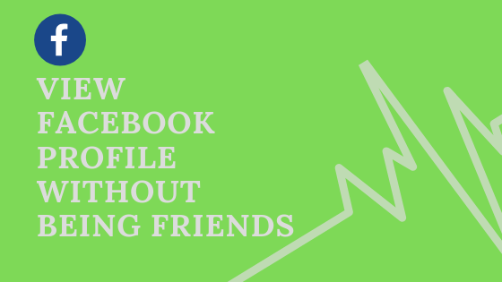 View Facebook Profile Without Being Friends