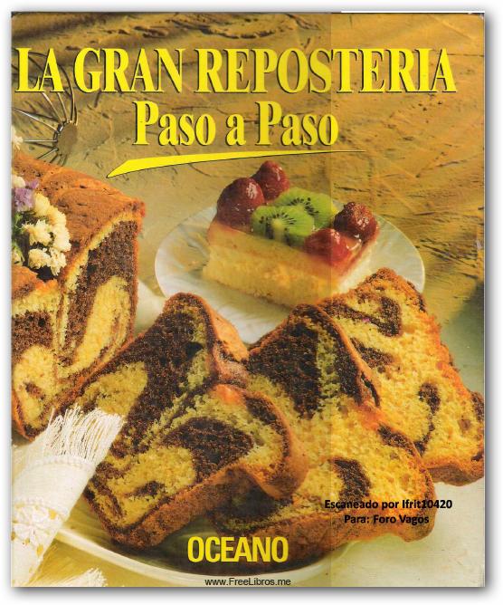 La gran reposteria paso a paso tomo iii freelibros for Cocina paso a paso pdf