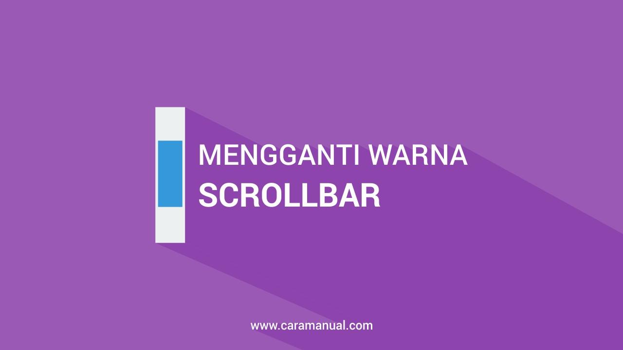 Cara Mengganti Warna Scrollbar di Blogger
