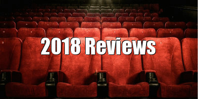 2018 movie reviews