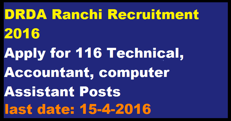 DRDA Ranchi Recruitment Apply for 116 Technical Assistant, Accountant Assistant, computer Assistant Posts