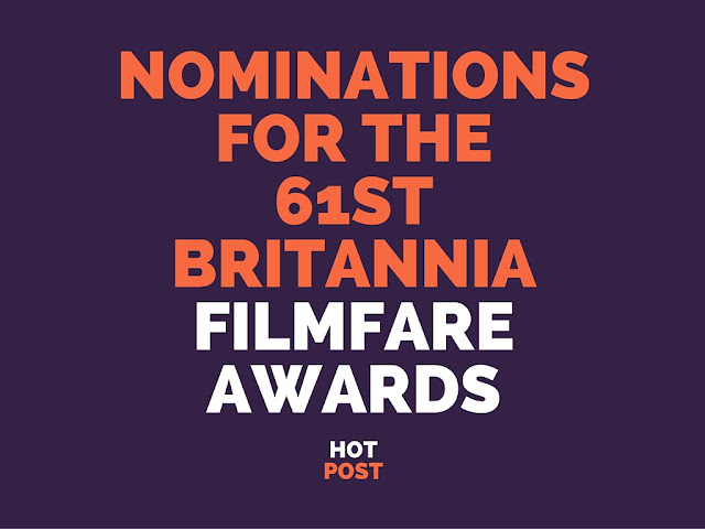 Nominations for the 61st Britannia Filmfare Awards 2016