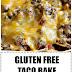 Gluten Free Taco Bake