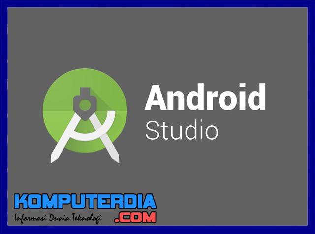 Pengenalan dan Memahami Android Studio Lebih Dekat