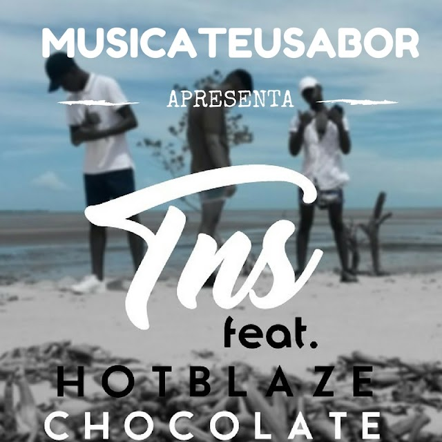 TNS Feat. Hot Blaze - Chocolate (Prod. Nick Jalá) [EXCLUSIVO]