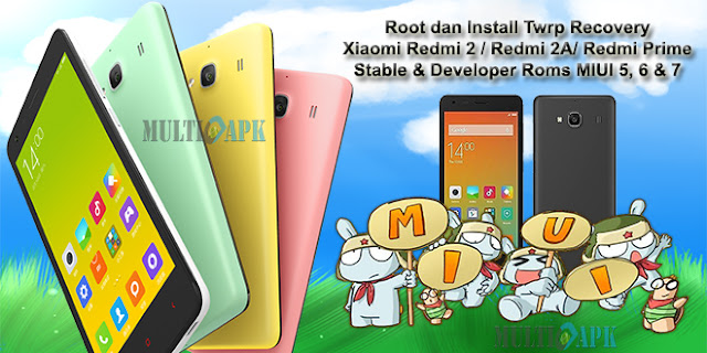 Root & Install TWRP Xiaomi Redmi 2/2A/Prime