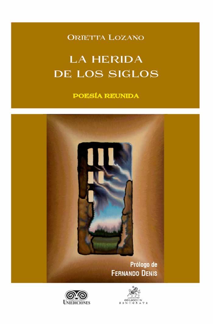 Los poemas de Orienta Lozano y su libro La herida de los siglos