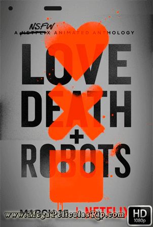 Love, Death + Robots Temporada 1 [1080p] [Latino-Ingles] [MEGA]