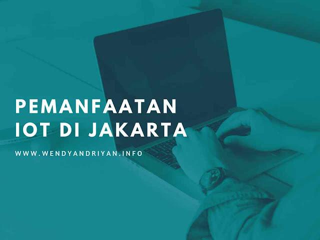 Pemanfaatan Internet of Things (IoT) Di Jakarta