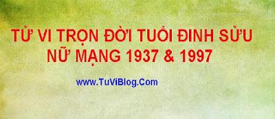 Tử Vi Trọn Đời Đinh Sửu 1937 1997