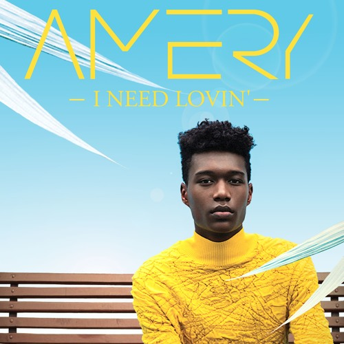 AMERY Drops New Single 'I Need Lovin''