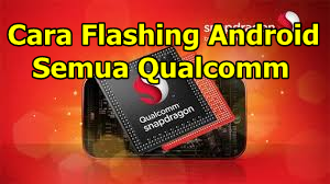 Cara Flash Android Qualcomm