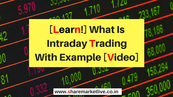 What Is Intraday Trading With Example