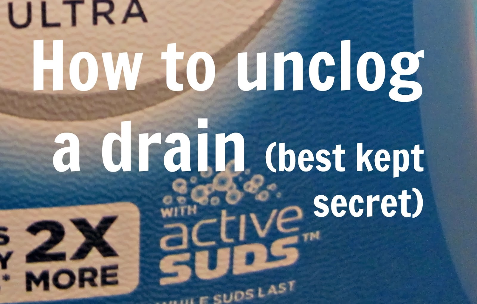 Frugal Ain\'t Cheap: How to unclog a drain (best kept secret)