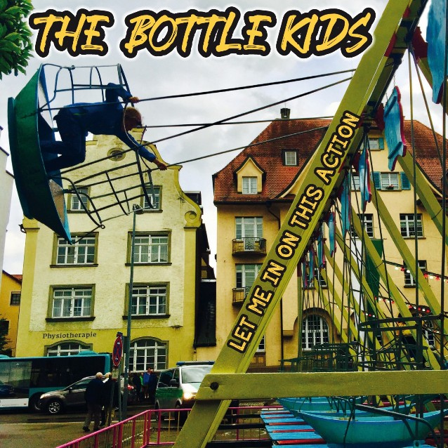 THE BOTTLE KIDS - Let me in on this action 1