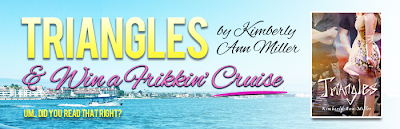 Book Blast: Triangles by Kimberly Ann Miller *Win a Frikkin' Cruise*