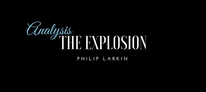 Analysis of Philip Larkin's The Explosion