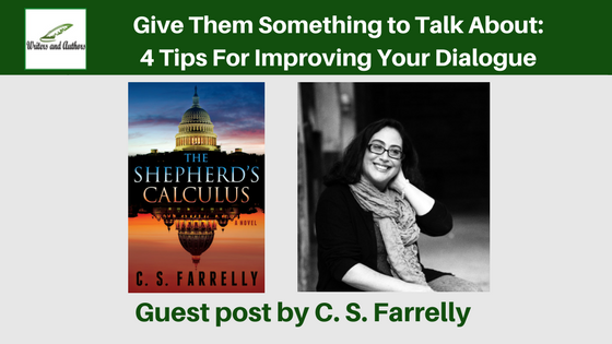 Give Them Something to Talk About: 4 Tips For Improving Your Dialogue, guest post by CS Farrelly