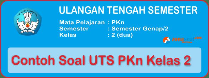 Soal UTS 2 PKn Kelas 2 SD/MI Terbaru Lengkap Kunci Jawaban