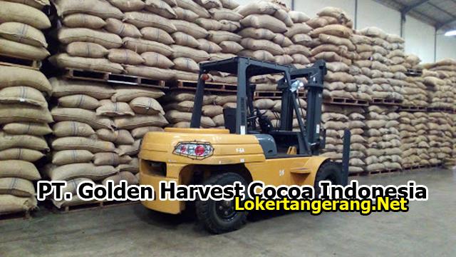 Lowongan Kerja PT Golden Harvest Cocoa Indonesia Tangerang 2019