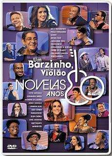 Baixar DVD Um Barzinho, Um Violão: Novelas Anos 80 (2013)