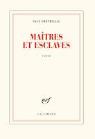 https://itzamna-librairie.blogspot.com/2018/09/maitres-et-esclaves-paul-greveillac.html