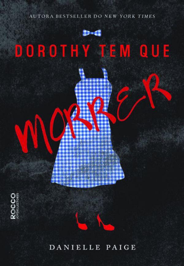 Hora de Ler: Dorothy tem que morrer - Danielle Paige