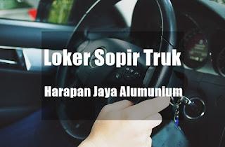 Loker Sopir Truk di Harapan Jaya Alumunium