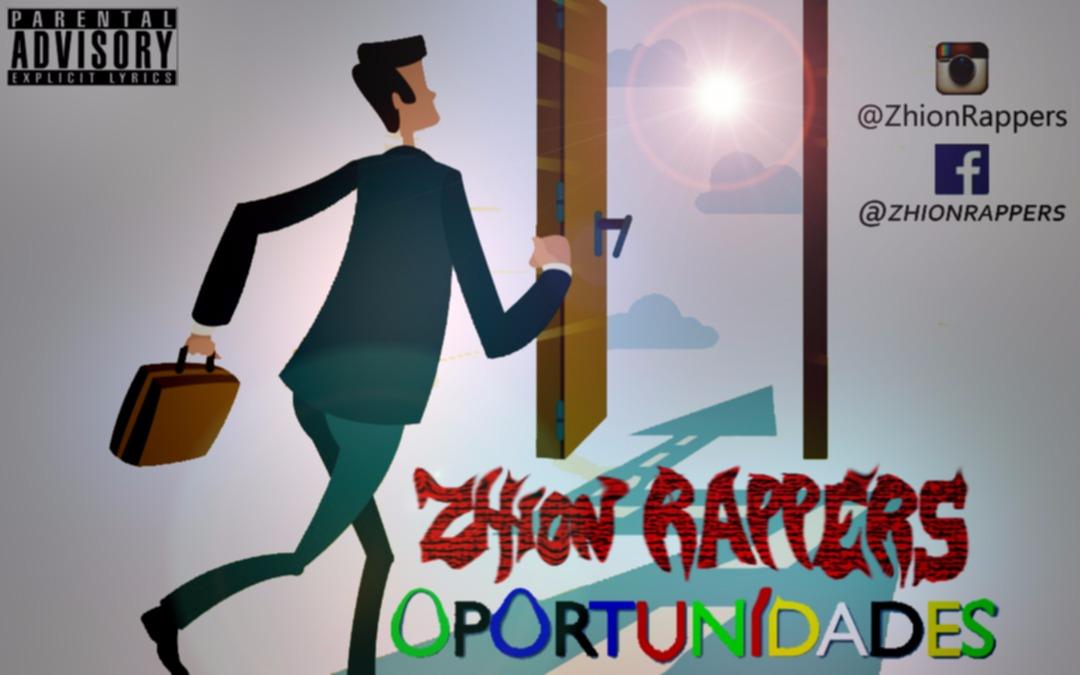 Zhion Rappers - Oportunidades [#EXCULSIVO]