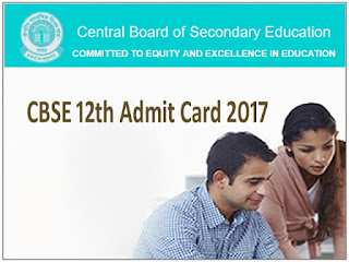 CBSE 12th Admit Card 2017, CBSE Sr Secondary Hall Ticket 2017