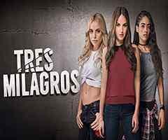 Miranovelas - Tres milagros Capítulo 47 - Aztecauno