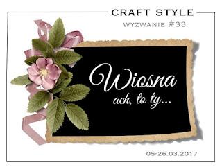 http://craftstylepl.blogspot.com/2017/03/wyzwanie-33-wiosna-ach-to-ty-i-wyniki.html