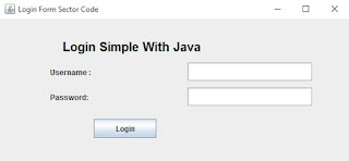 Tutorial Java : Swing Login Form di Java