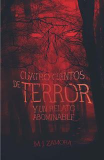 Reseña Cuatro cuentos de terror y un relato abominable, de MJ Zamora - Cine de Escritor