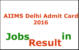 AIIMS Delhi Admit Card 2016