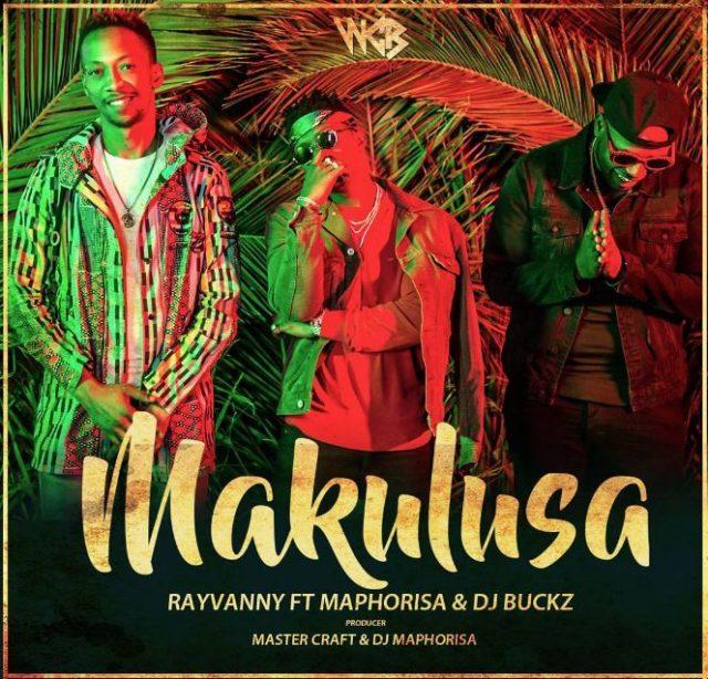 Rayvanny Ft. Maphorisa & Dj Buckz - Makulusa