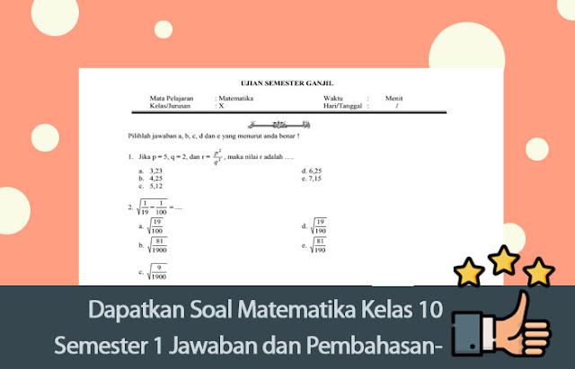 Dapatkan Soal Matematika Kelas 10 Semester 1 Jawaban dan Pembahasannya